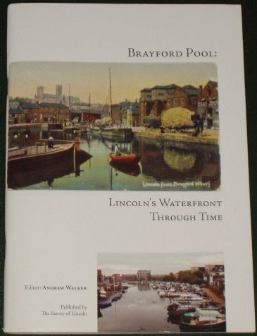 Brayford Pool: Lincoln's Waterfront Through Time, edited by Andrew Walker